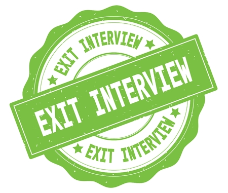 EXIT INTERVIEW text, written on green, lacey border, round vintage textured badge stamp.