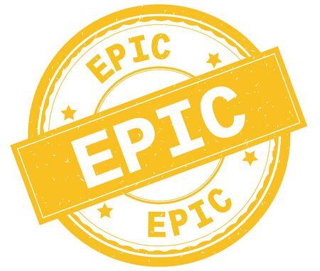 EPIC , written text on yellow round rubber vintage textured stamp. Stock Photo