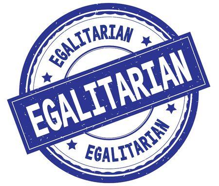 EGALITARIAN , written text on blue round rubber vintage textured stamp.
