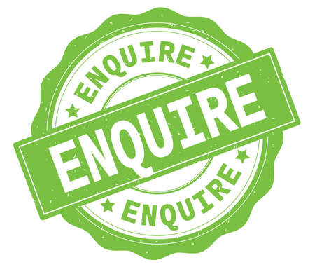 ENQUIRE text, written on green, lacey border, round vintage textured badge stamp.