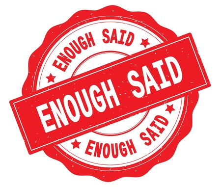 ENOUGH SAID text, written on red, lacey border, round vintage textured badge stamp.