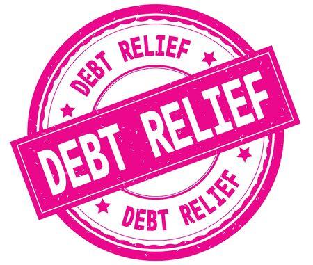 DEBT RELIEF , written text on pink round rubber vintage textured stamp.