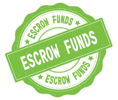 ESCROW FUNDS text, written on green, lacey border, round vintage textured badge stamp.