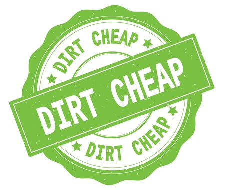 DIRT CHEAP text, written on green, lacey border, round vintage textured badge stamp.