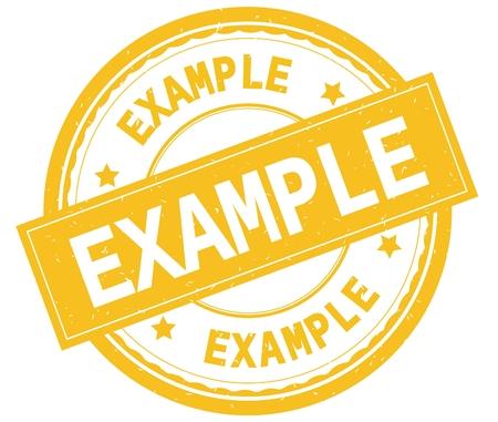 EXAMPLE , written text on yellow round rubber vintage textured stamp. Foto de archivo