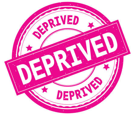 DEPRIVED , written text on pink round rubber vintage textured stamp.