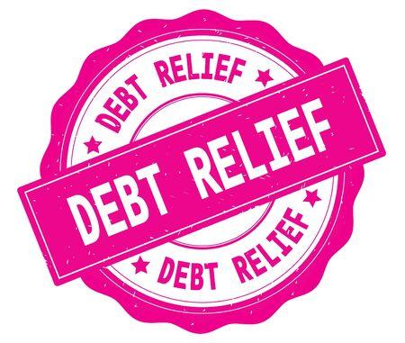 DEBT RELIEF text, written on pink, lacey border, round vintage textured badge stamp.