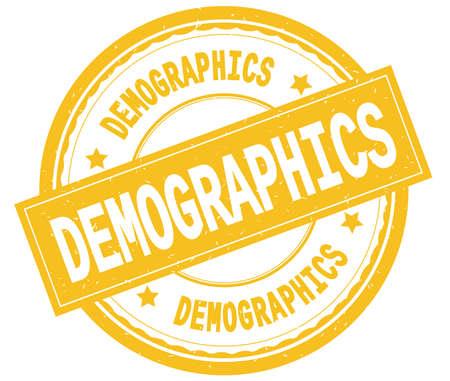 DEMOGRAPHICS , written text on yellow round rubber vintage textured stamp.