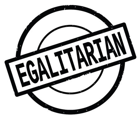 EGALITARIAN text, written on black simple circle rubber vintage stamp.