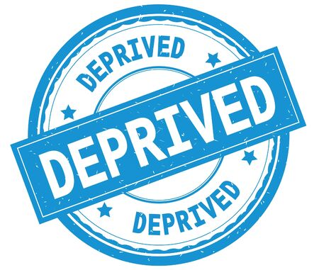 DEPRIVED , written text on cyan round rubber vintage textured stamp.