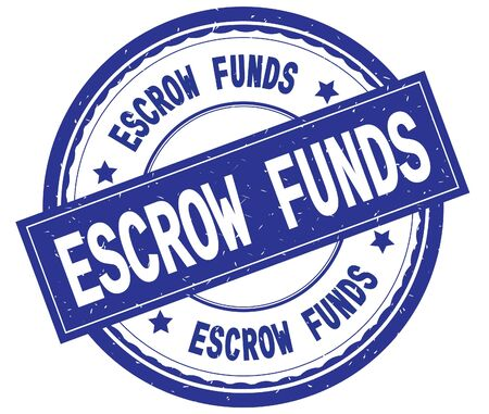 ESCROW FUNDS , written text on blue round rubber vintage textured stamp.