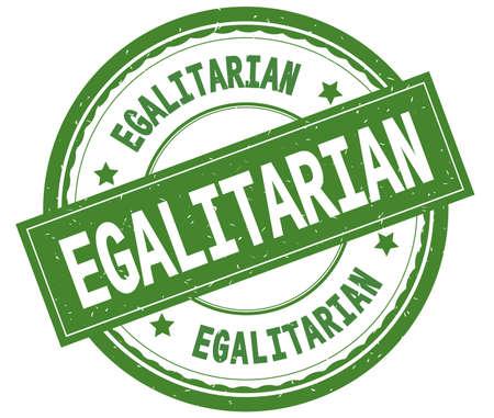 EGALITARIAN , written text on green round rubber vintage textured stamp.
