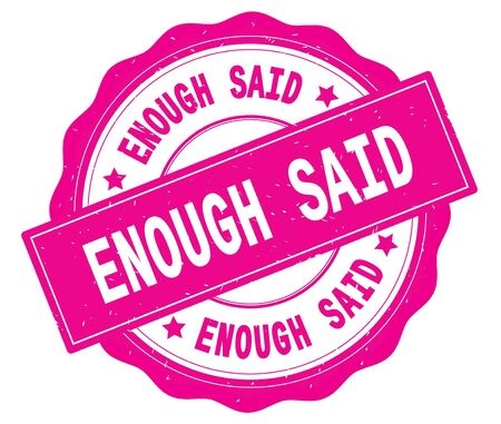 ENOUGH SAID text, written on pink, lacey border, round vintage textured badge stamp.
