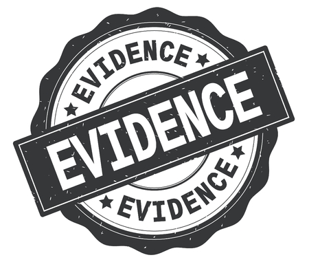 EVIDENCE text, written on grey, lacey border, round vintage textured badge stamp. Stock Photo
