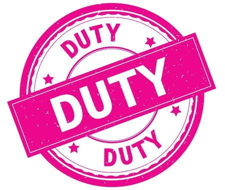 DUTY , written text on pink round rubber vintage textured stamp.