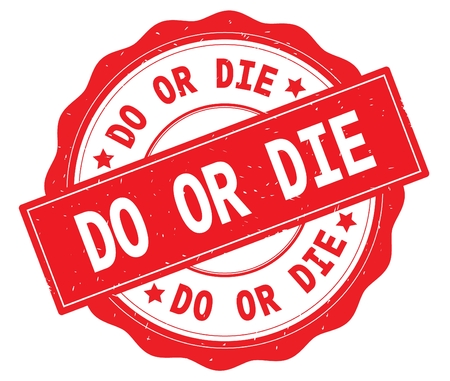 DO OR DIE text, written on red, lacey border, round vintage textured badge stamp. Imagens