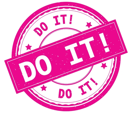 DO IT   , written text on pink round rubber vintage textured stamp.