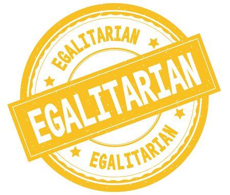 EGALITARIAN , written text on yellow round rubber vintage textured stamp.