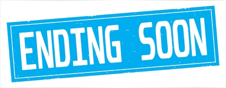 ENDING SOON text, on full cyan rectangle vintage textured stamp sign.