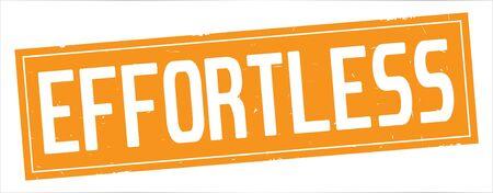 EFFORTLESS text, on full orange rectangle vintage textured stamp sign.