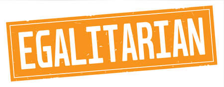 EGALITARIAN text, on full orange rectangle vintage textured stamp sign.