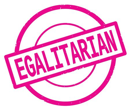 EGALITARIAN text, written on pink simple circle rubber vintage stamp.