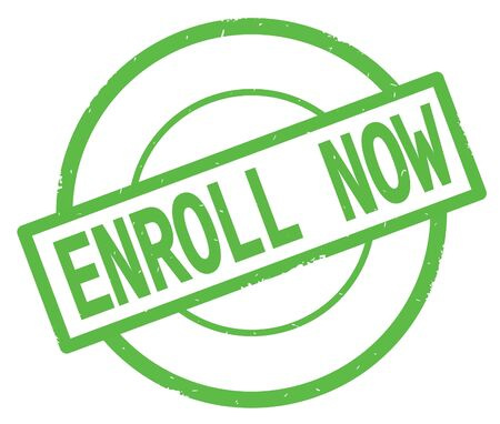 ENROLL NOW text, written on green simple circle rubber vintage stamp.