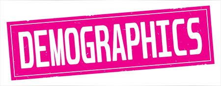 DEMOGRAPHICS text, on full pink rectangle vintage textured stamp sign.