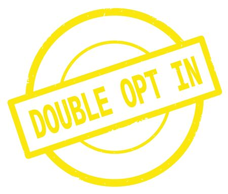 DOUBLE OPT IN text, written on yellow simple circle rubber vintage stamp.