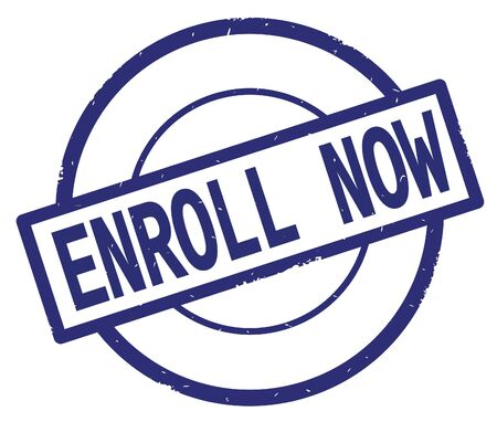ENROLL NOW text, written on blue simple circle rubber vintage stamp.
