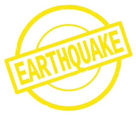 EARTHQUAKE text, written on yellow simple circle rubber vintage stamp.