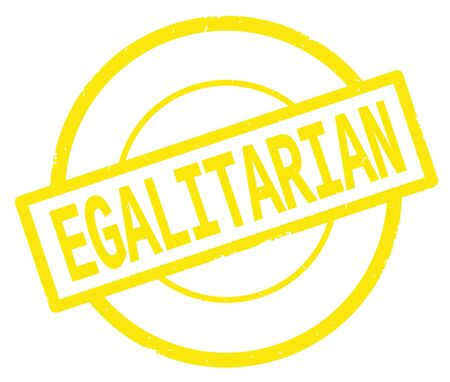 EGALITARIAN text, written on yellow simple circle rubber vintage stamp.