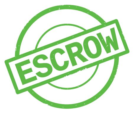 ESCROW text, written on green simple circle rubber vintage stamp.