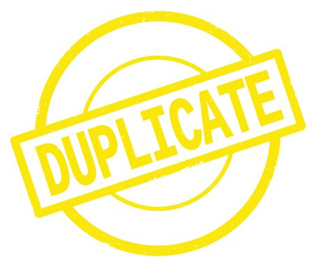 DUPLICATE text, written on yellow simple circle rubber vintage stamp.