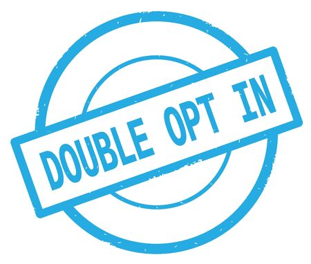 DOUBLE OPT IN text, written on cyan simple circle rubber vintage stamp. Фото со стока
