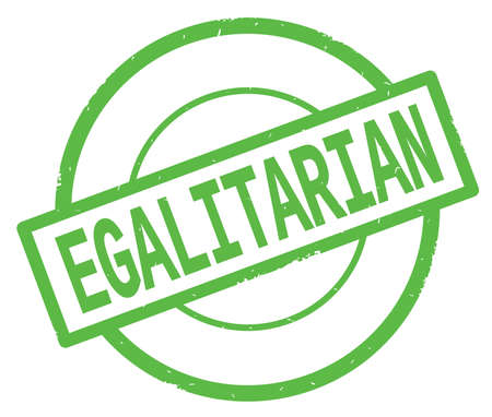EGALITARIAN text, written on green simple circle rubber vintage stamp.