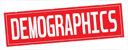 DEMOGRAPHICS text, on full red rectangle vintage textured stamp sign.