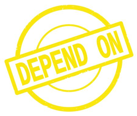 DEPEND ON text, written on yellow simple circle rubber vintage stamp.