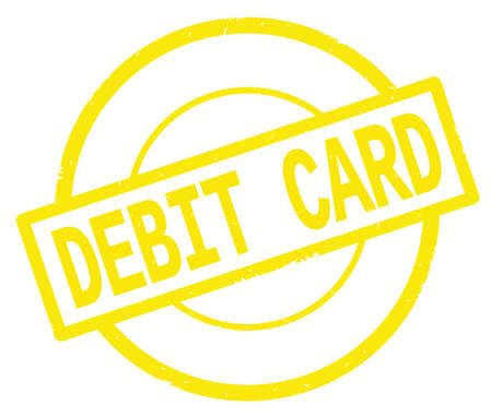 DEBIT CARD text, written on yellow simple circle rubber vintage stamp.