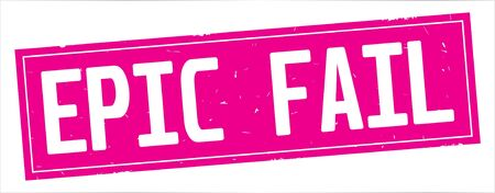 EPIC  FAIL text, on full pink rectangle vintage textured stamp sign. Stock Photo