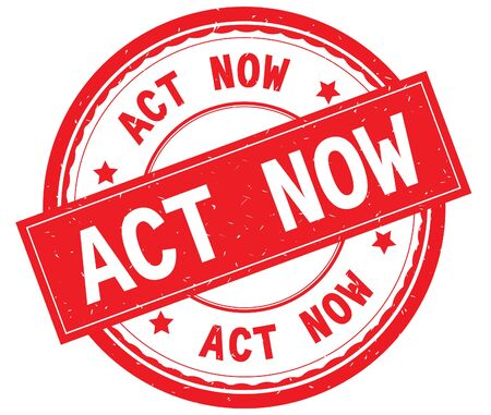 ACT NOW written text on red round rubber vintage textured stamp.