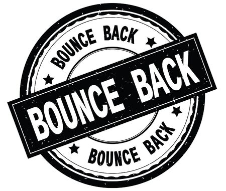 BOUNCE BACK written text on black round rubber vintage textured stamp.