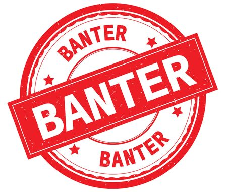 BANTER written text on red round rubber vintage textured stamp.
