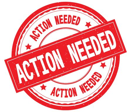 ACTION NEEDED written text on red round rubber vintage textured stamp.