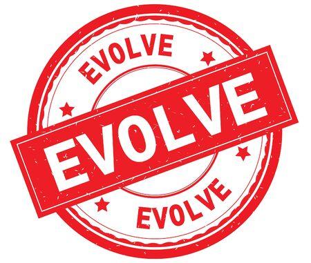 EVOLVE written text on red round rubber vintage textured stamp.