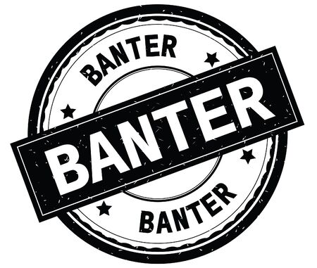 BANTER written text on black round rubber vintage textured stamp.