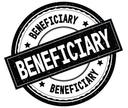 BENEFICIARY written text on black round rubber vintage textured stamp.