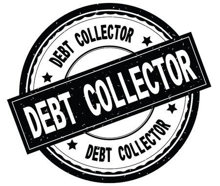 DEBT COLLECTORは黒い丸いゴムヴィンテージテクスチャスタンプにテキストを書きました。 写真素材