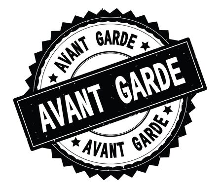 AVANT GARDE black text round stamp, with zig zag border and vintage texture.