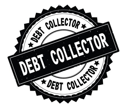 DEBT COLLECTOR black text round stamp, with zig zag border and vintage texture. Banque d'images